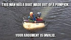 Your Argument Is Invalid Meme - your argument is invalid meme pumpkin boat daily picks and flicks