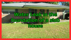 water leak in slab foundation of a house must see youtube