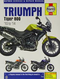 triumph tiger 800 service and repair manual 2010 2014 haynes