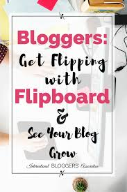 bloggers get flipping with flipboard from ibachat