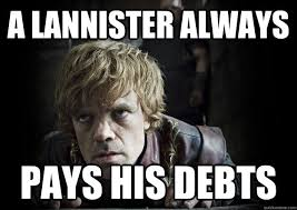 Always Meme - lannister always pays his debts meme