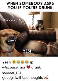 You Re Drunk Meme - 25 best memes about drunk drunk memes