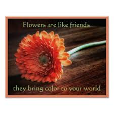 Flowers And Friends - friendship posters zazzle