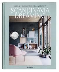 Gestalten Scandinavia Dreaming Scandinavian Design Interiors - Nordic home design
