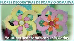 flores de foamy redecorate con lola godoy