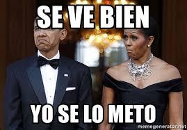 Obama Funny Memes - se ve bien yo se lo meto funny barack obama and michelle obama