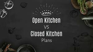 Closed Kitchen Open Vs Closed Kitchen Plans Youtube