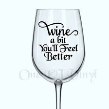 wine a you ll feel better diy decal wine a bit you ll feel better