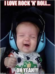 Memes Rock N Roll - baby music imgflip