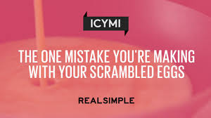 real simple thanksgiving the one mistake you u0027re making with your scrambled eggs real simple