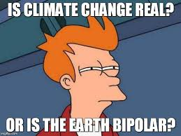 Bipolar Meme - is climate change real or is the earth bipolar meme