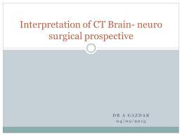 Ct Anatomy Of Brain Ppt Interpretation Of Ct Brain Neuro Surgical Prospective Ppt Video