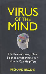 Virus Of The Mind The New Science Of The Meme - virus of the mind a book review pop gun