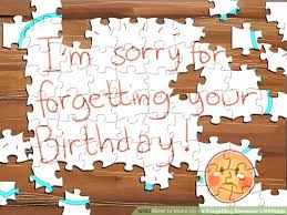 4 ways to make up for forgetting someone u0027s birthday wikihow