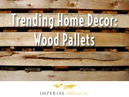 Imperial Home Decor Trending Home Décor Wood Pallets Imperial Wholesale Design