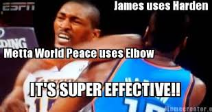 Metta World Peace Meme - meme creator james uses harden metta world peace uses elbow it s