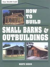 How To Build A Small Pole Barn Plans by 153 Pole Barn Plans And Designs That You Can Actually Build