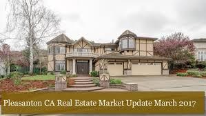 California Real Estate Market Pleasanton Ca Real Estate Market Update March 2017 1