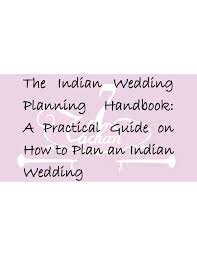 wedding planning guide the indian wedding planning handbook a practical guide on how to pla