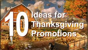 10 ideas for next year s thanksgiving promotions the