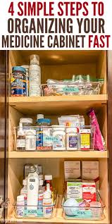 how to organize medicine cabinet 4 simple steps to organize your medicine cabinet fast