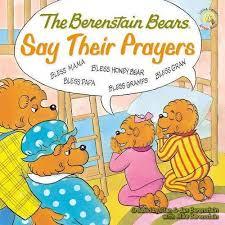 the berenstain bears say their prayers berenstain bears living