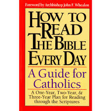 how to read the bible every day a guide for catholics the