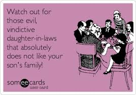 Daughter In Law Memes - watch out for those evil vindictive daughter in laws that
