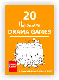 20 halloween drama games drama notebook