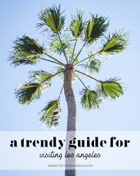a trendy travel guide to los angeles the teacher diva a dallas