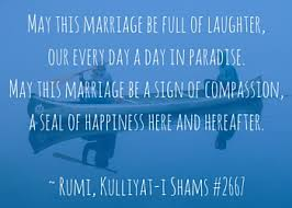 marriage ceremony quotes quotes rumi s wedding vows a wedding reading