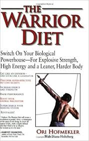 the warrior diet ori hofmekler diana holtzberg harvey diamond