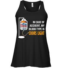 case of coors light in case of accident my blood type is coors light t shirt buy t
