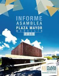 informe plaza mayor 2015 by plaza mayor medellin issuu