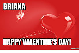 Happy Valentines Day Memes - briana happy valentines day memes com meme on me me