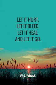 picture quotes let it go 25 letting go quotes that help you through the tough moments