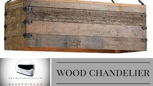 making a chandelier make a chandelier with reclaimed wood light version youtube