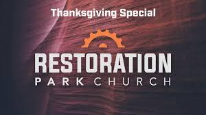 sermon about thanksgiving sermons u2013 rpc u2013 restoration park church
