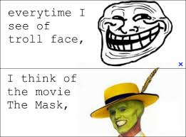 Troll Meme Mask - everytime i see that troll face funny pictures worth to share