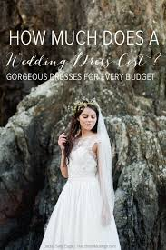 cost of wedding dress how much does a wedding dress cost part 2