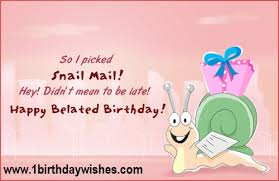 belated happy birthday wishes and messages birthday wishes
