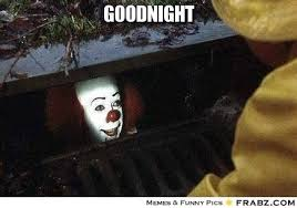 Scary Goodnight Meme - goodnight scary face meme night pics pinterest scary faces