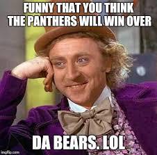 Da Bears Meme - creepy condescending wonka meme imgflip