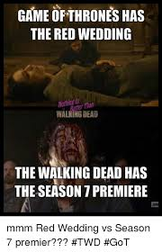 Red Wedding Meme - game of thrones has the red wedding walking dead the walking dead
