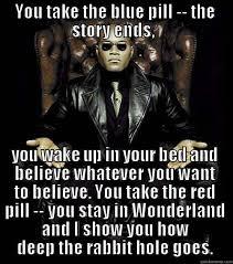 Blue Pill Red Pill Meme - morpheus memes quickmeme