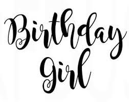 birthday girl birthday girl svg etsy