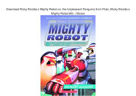 ricky ricotta download ricky ricotta s mighty robot vs the unpleasant penguins fro
