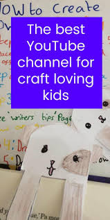 the best youtube channel for craft loving kids youtube and craft