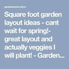 the 25 best square foot garden layout ideas on pinterest square