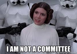 Princess Leia Meme - i am not a committee princess leia meme generator